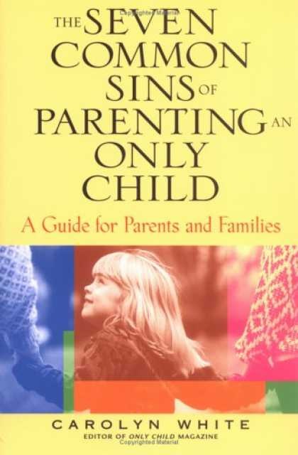 Books About Parenting - The Seven Common Sins of Parenting An Only Child: A Guide for Parents and Famili