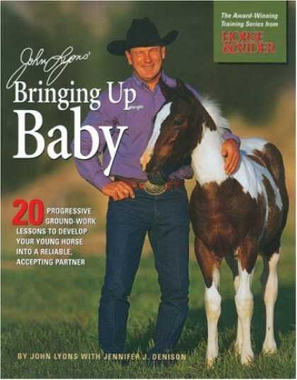 Books About Parenting - John Lyons' Bringing Up Baby: 20 Progressive Ground-Work Lessons to Develop Your
