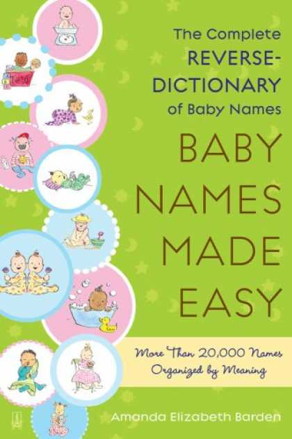Books About Parenting - Baby Names Made Easy: The Complete Reverse-Dictionary of Baby Names
