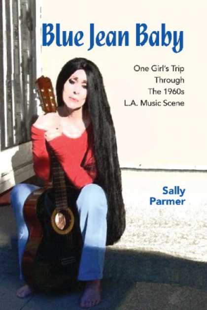 Books About Parenting - Blue Jean Baby: One Girl's Trip Through The 1960s L.A. Music Scene