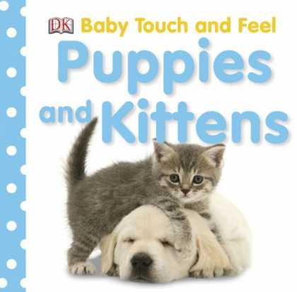 Books About Parenting - Puppies and Kittens (Dk Baby Touch and Feel)