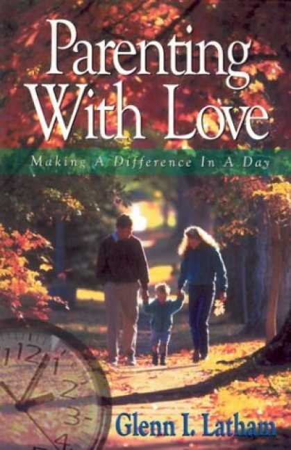 Books About Parenting - Parenting With Love: Making a Difference in a Day