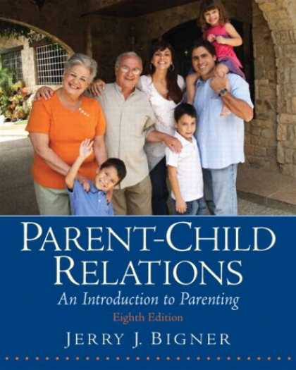 Books About Parenting - Parent-Child Relations: An Introduction to Parenting (8th Edition)