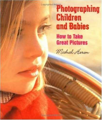Books About Parenting - Photographing Children and Babies: How to Take Great Pictures