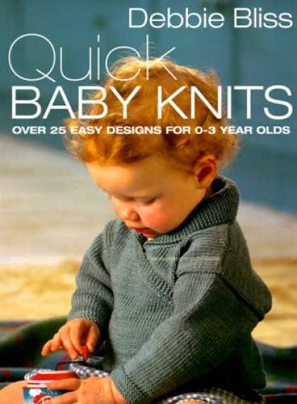 Books About Parenting - Quick Baby Knits: Over 25 Quick and Easy Designs for 0-3 year olds
