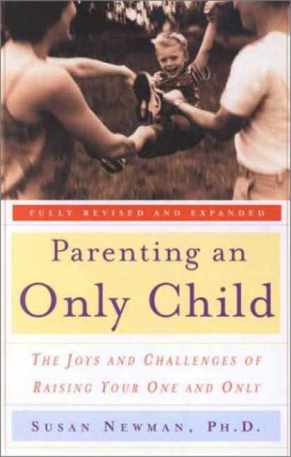 Books About Parenting - Parenting an Only Child: The Joys and Challenges of Raising Your One and Only
