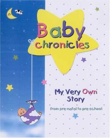 Books About Parenting - Baby Chronicles: My Very Own Story: from pre-natal to pre-school