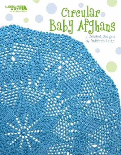 Books About Parenting - Circular Baby Afghans (Leisure Arts #4623)
