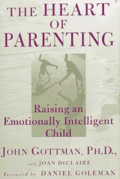 Books About Parenting - The Heart of Parenting: Raising an Emotionally Intelligent Child