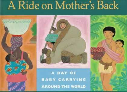 Books About Parenting - A Ride on Mother's Back: A Day of Baby Carrying around the World