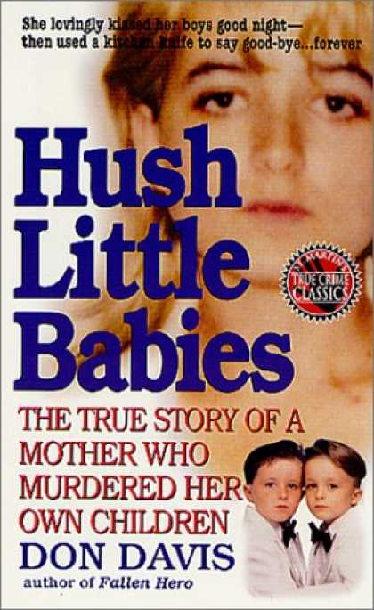 Books About Parenting - Hush Little Babies: The True Story Of A Mother Who Murdered Her Own Children (St