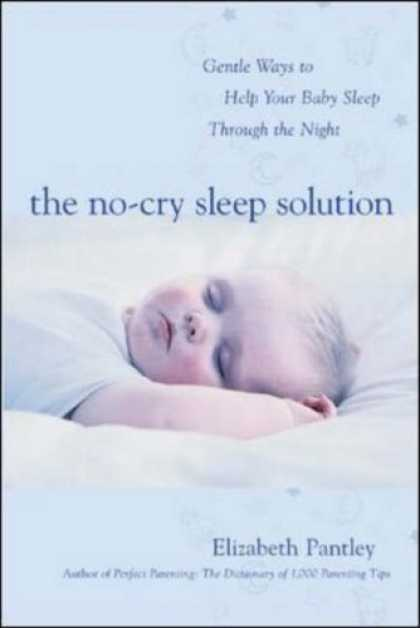 Books About Parenting - The No-Cry Sleep Solution: Gentle Ways to Help Your Baby Sleep Through the Night