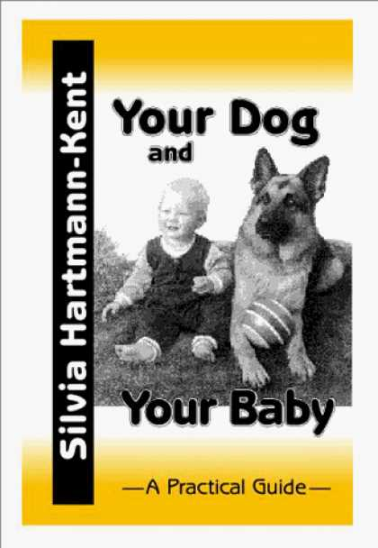 Books About Parenting - Your Dog and Your Baby: A Practical Guide