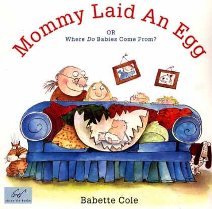 Books About Parenting - Mommy Laid an Egg: Or, Where Do Babies Come from?