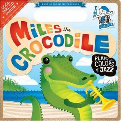 Books About Parenting - Miles the Crocodile Plays the Colors of Jazz: Baby Loves Jazz