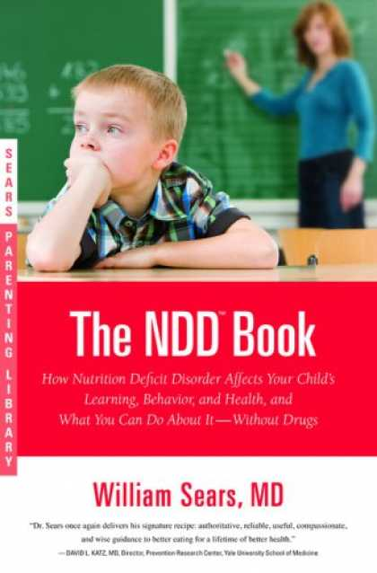 Books About Parenting - The N.D.D. Book: How Nutrition Deficit Disorder Affects Your Child's Learning, B