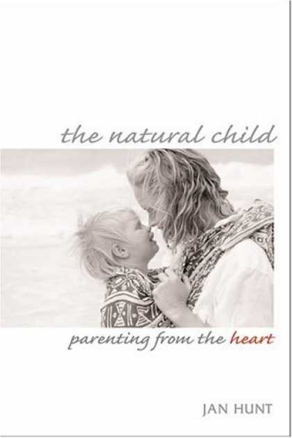 Books About Parenting - The Natural Child: Parenting from the Heart