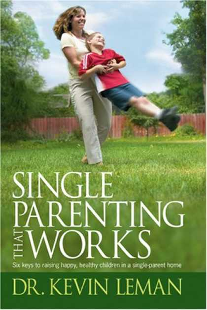 Books About Parenting - Single Parenting That Works: Six Keys to Raising Happy, Healthy Children in a Si