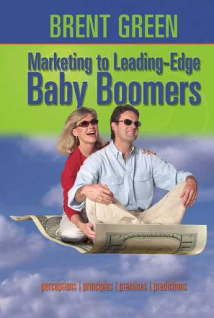 Books About Parenting - Marketing to Leading-Edge Baby Boomers: Perceptions, Principles, Practices & Pre