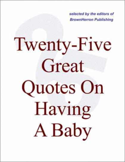 Books About Parenting - Twenty-Five Great Quotes On Having A Baby -- The