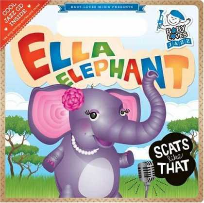 Books About Parenting - Ella Elephant Scats Like That: Baby Loves Jazz