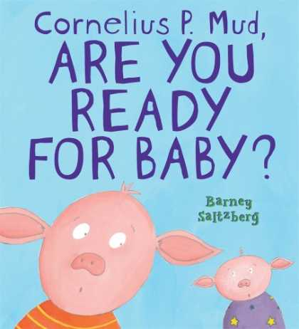 Books About Parenting - Cornelius P. Mud, Are You Ready for Baby? (Cornelius P Mud)