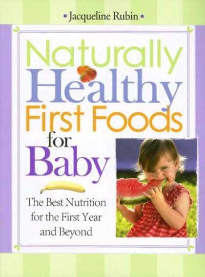 Books About Parenting - Naturally Healthy First Foods for Baby: The Best Nutrition for the First Year an