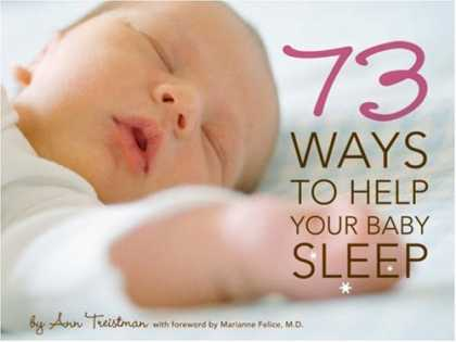 Books About Parenting - 73 Ways to Help Your Baby Sleep