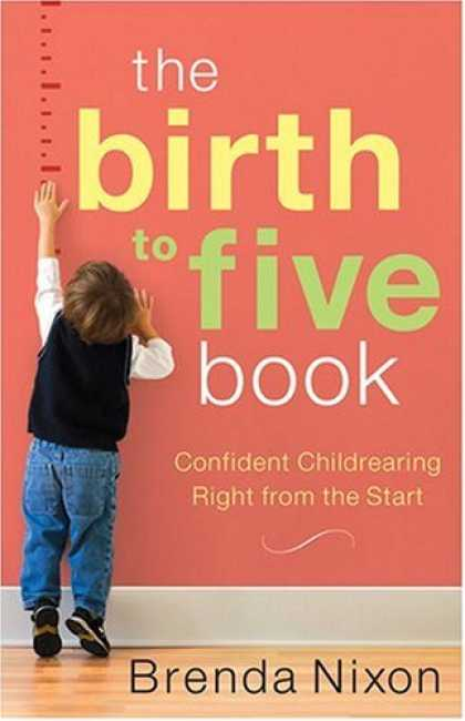 Books About Parenting - The Birth to Five Book: Confident Childrearing Right from the Start