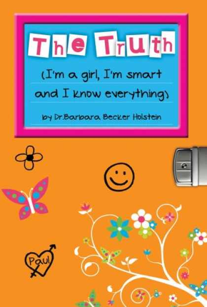 Books About Parenting - The Truth: I'm a Girl, I'm Smart and I Know Everything
