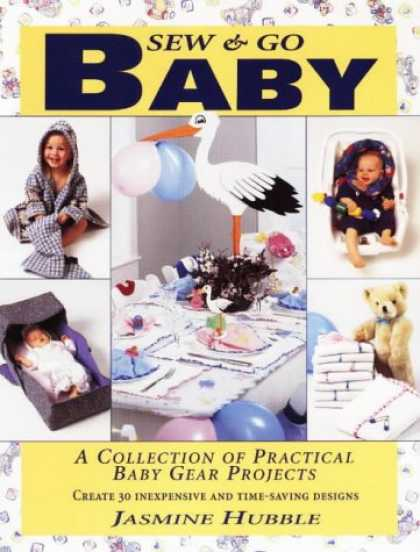 Books About Parenting - Sew & Go Baby: A Collection of Practical Baby Gear Projects/With Pattern
