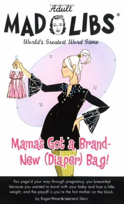 Books About Parenting - Mama's Got a Brand New (Diaper) Bag (Adult Mad Libs)