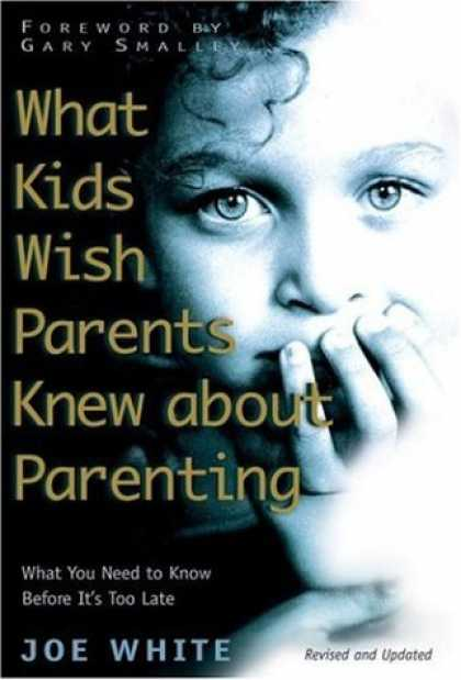 Books About Parenting - What Kids Wish Parents Knew about Parenting