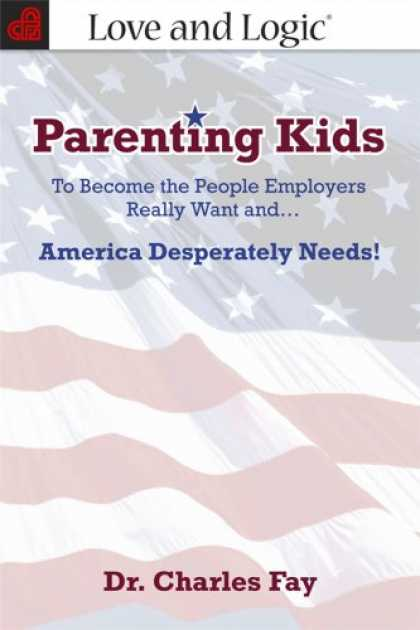 Books About Parenting - Parenting Kids: To Become the People Employers Really Want and... America Desper