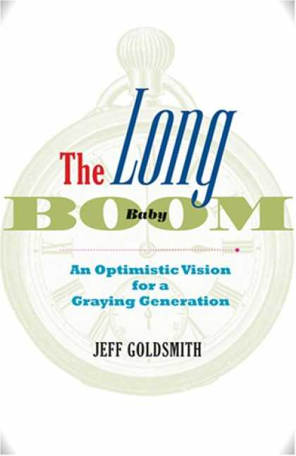 Books About Parenting - The Long Baby Boom: An Optimistic Vision for a Graying Generation