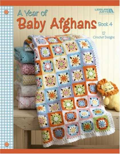 Books About Parenting - A Year of Baby Afghans, Book 4 (Leisure Arts #4439)
