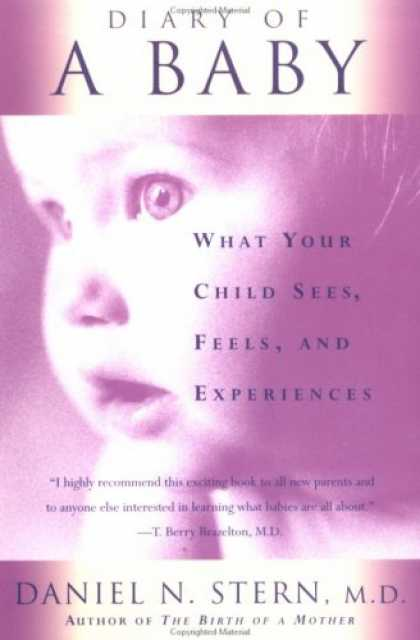 Books About Parenting - Diary Of A Baby: What Your Child Sees, Feels, And Experiences