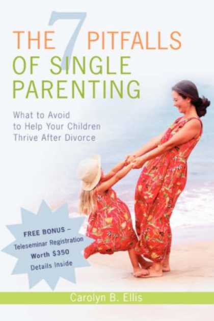 Books About Parenting - The 7 Pitfalls of Single Parenting: What to Avoid to Help Your Children Thrive A