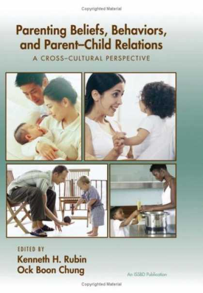Books About Parenting - Parenting Beliefs, Behaviors, and Parent-Child Relations: A Cross-Cultural Persp
