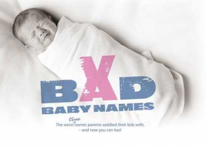 Books About Parenting - Bad Baby Names: The Worst True Names Parents Saddled Their Kids With, and You Ca