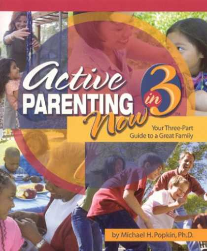Books About Parenting - Active Parenting Now in 3: Your Three-Part Guide to a Great Family