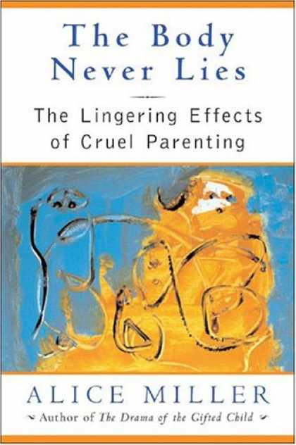 Books About Parenting - The Body Never Lies: The Lingering Effects of Cruel Parenting