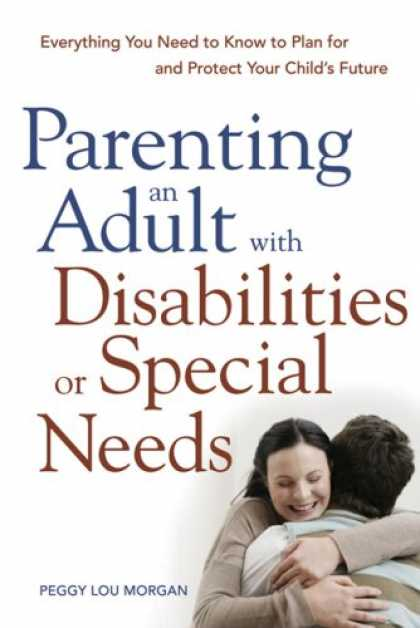 Books About Parenting - Parenting an Adult with Disabilities or Special Needs: Everything You Need to Kn