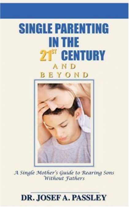 Books About Parenting - Single Parenting in the 21st Century and Beyond: A Single Mother's Guide To Rear