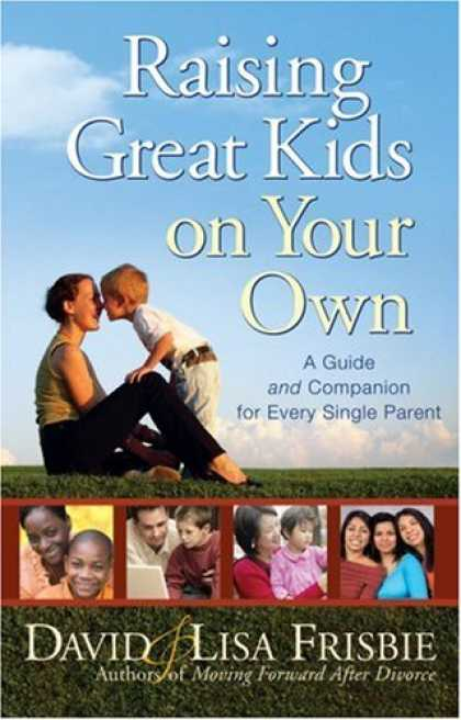 Books About Parenting - Raising Great Kids on Your Own: A Guide and Companion for Every Single Parent