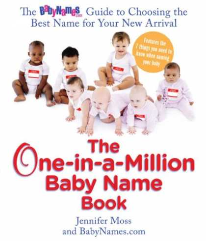 Books About Parenting - The One-in-a-Million Baby Name Book: The BabyNames.com Guide to Choosing the Bes