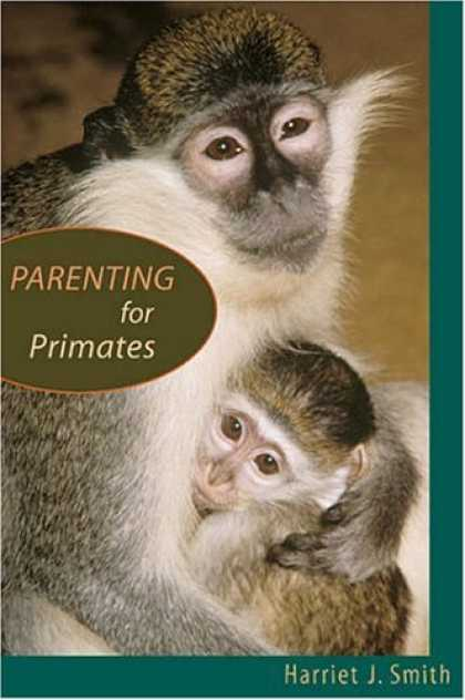 Books About Parenting - Parenting for Primates