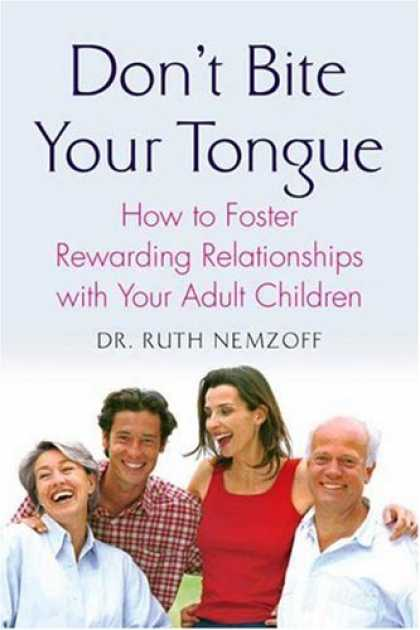 Books About Parenting - Don't Bite Your Tongue: How to Foster Rewarding Relationships with your Adult Ch