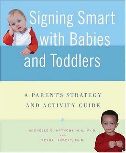 Books About Parenting - Signing Smart with Babies and Toddlers: A Parent's Strategy and Activity Guide
