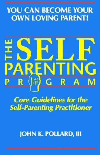 Books About Parenting - The SELF-PARENTING PROGRAM (You Can Become Your Own Loving Parent)
